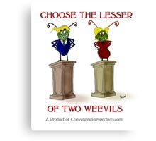 Choose the Lesser of Two Weevils Canvas Print