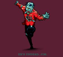 Star Trek - He's UnDead Jim Unisex T-Shirt