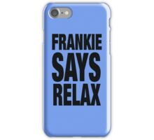 Frankie Says Relax iPhone Case/Skin