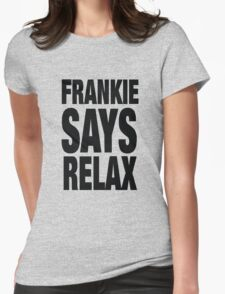 Frankie Says Relax Womens Fitted T-Shirt