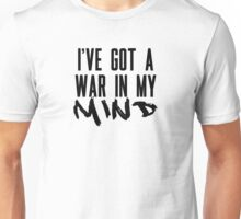 I've Got A War In My Mind Unisex T-Shirt