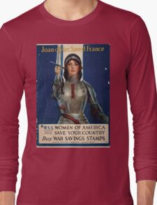 Joan of Arc saved France Women of America save your country Buy War Savings Stamps 003 Long Sleeve T-Shirt