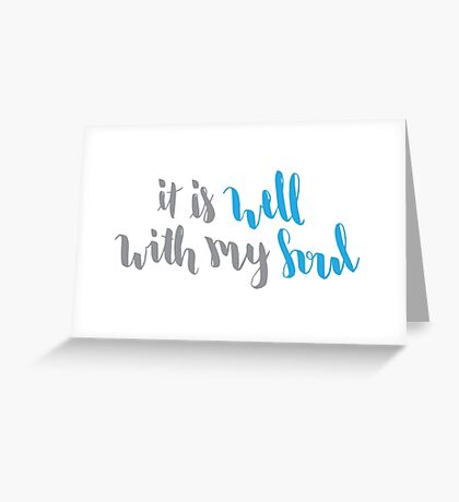 It Is Well With My Soul, Gray and Blue Greeting Card