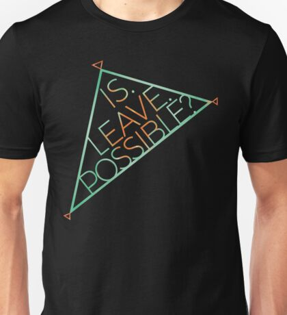 Oxenfree - Is Leave Possible?  Unisex T-Shirt