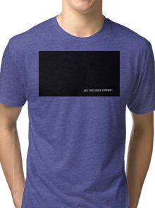 'see you space cowboy...' Tri-blend T-Shirt