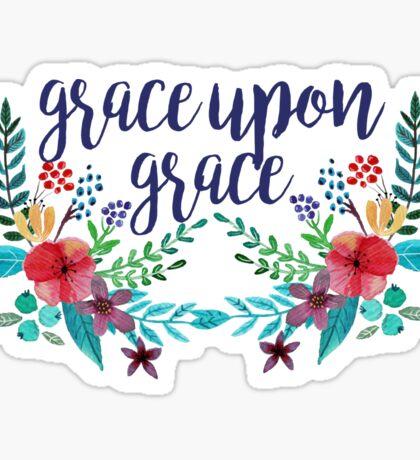 Grace Upon Grace Sticker