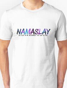 NAMASLAY Unisex T-Shirt