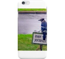 Enjoy the Journey Blue Jay iPhone Case/Skin