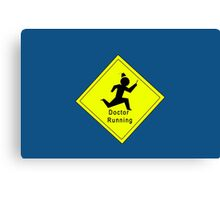 Doctor Running Sign Canvas Print