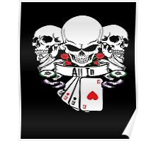 ALL IN SKULLS ROSES 4 OF A KIND ACES WITH POKER CHIPS SHIRT Poster