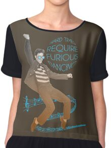 HARD TIMES REQUIRE FURIOUS DANCING Chiffon Top