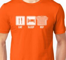eat sleep ref Unisex T-Shirt
