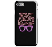 What About Barb ? iPhone Case/Skin