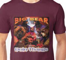BIG BEAR - DOIN THANGS Unisex T-Shirt