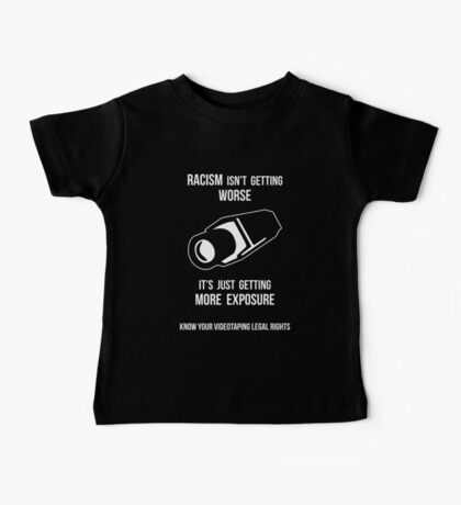 Racism Is Getting More Exposure Through Videotaping -- Know Your Rights Baby Tee