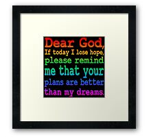 Inspirational Quote: Dear God... Framed Print