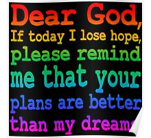 Inspirational Quote: Dear God... Poster