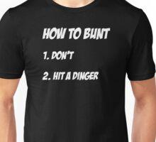 How to Bunt Dinger Design Unisex T-Shirt