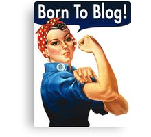 Rosie The Riveter Born To Blog Canvas Print