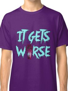 MSI - It Gets Worse Classic T-Shirt