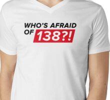 Who's afraid of 138?! Mens V-Neck T-Shirt