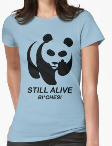 Still Alive Bixches Womens Fitted T-Shirt