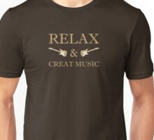 Relax & creat music Unisex T-Shirt