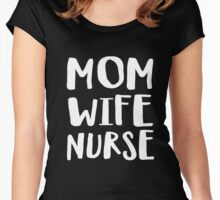 Mom, Wife, Nurse T shirt Women's Fitted Scoop T-Shirt