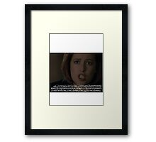 It's all for you, Mulder Framed Print