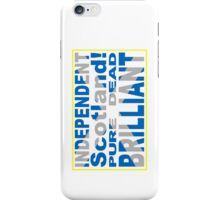 Independent Scotland Pure, Dead, Brilliant iPhone Case/Skin