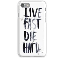live fast, die hard iPhone Case/Skin
