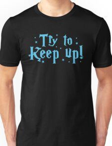 try to keep up (magic) Unisex T-Shirt