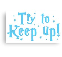 try to keep up (magic) Canvas Print