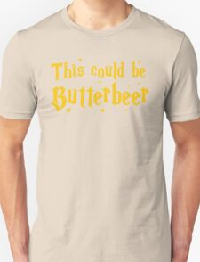 This could be butterbeer Unisex T-Shirt