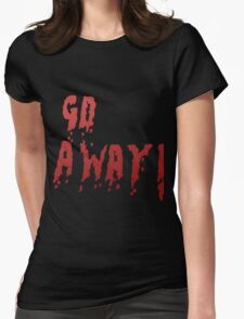 Go away - Red Womens Fitted T-Shirt