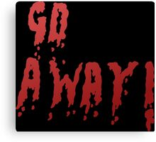 Go away - Red Canvas Print