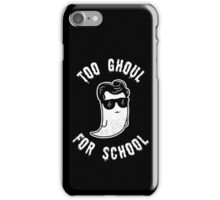 Too Ghoul For School - Funny Halloween Ghost iPhone Case/Skin
