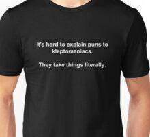 Kleptomaniacs Take Things Literally Joke  Unisex T-Shirt