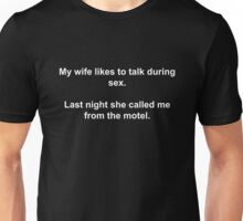 My Wife Likes To Talk During Sex Joke Unisex T-Shirt