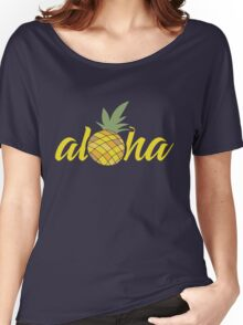 Aloha Pineapple   Women's Relaxed Fit T-Shirt