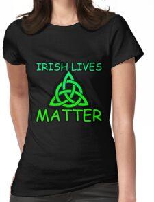 Irish Lives Matter  Womens Fitted T-Shirt