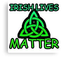 Irish Lives Matter  Canvas Print