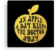 AN APPLE A DAYS KEEPS THE DOCTOR AWAY Canvas Print