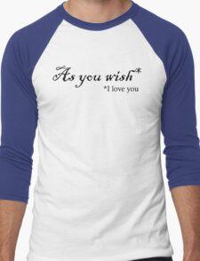 As You Wish- Dark Men's Baseball ¾ T-Shirt