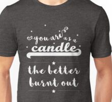 """You are as a candle"" Shakespeare insult Unisex T-Shirt"