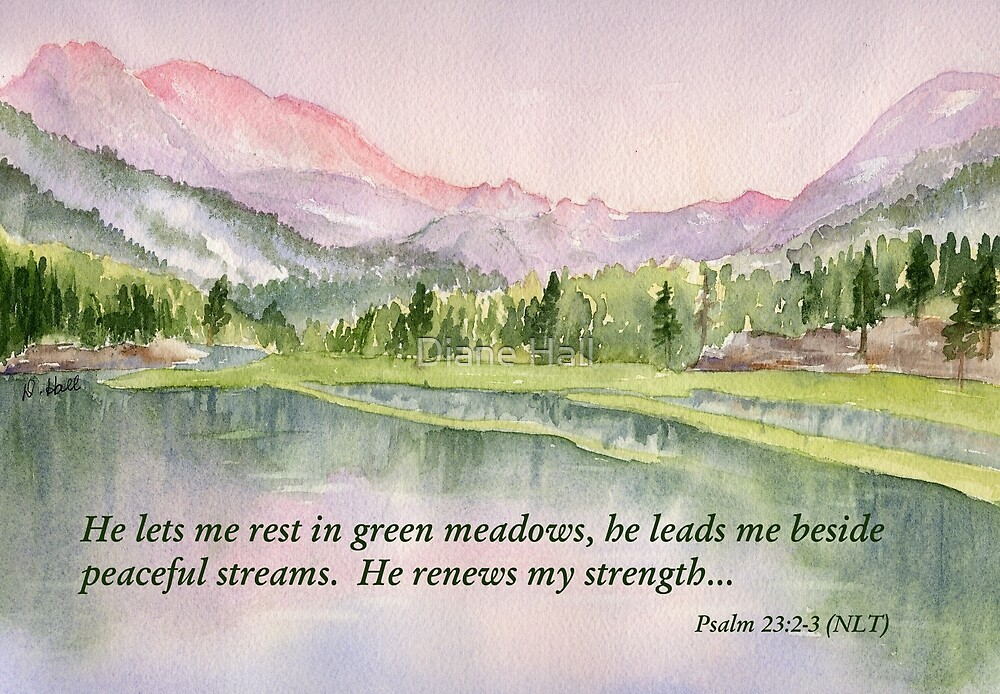 Refreshed- Psalm 23:2-3 by Diane Hall