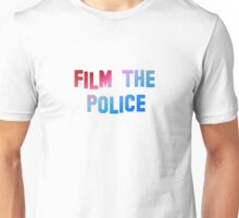 Film the Police Unisex T-Shirt