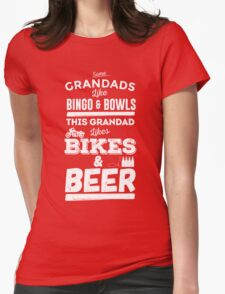 Some Grandads like bingo and bowls. This Grandad likes bikes and beer Womens Fitted T-Shirt