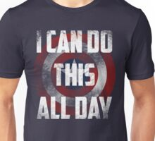 I can do this all day. shield Unisex T-Shirt