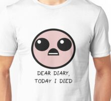 Today I Died Unisex T-Shirt